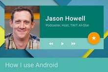 How I use Android: 'All About Android' host Jason Howell