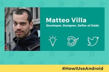 How I Use Android: Fenix developer and Twitter whisperer Matteo Villa