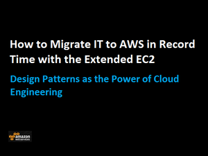 How to migrate IT to AWS in record time with the extended EC2